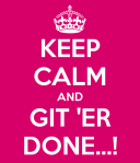 keep-calm-and-git-er-done-6